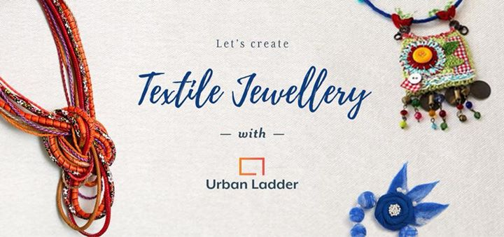 Let's Create Textile Jewellery with Uraban Ladder