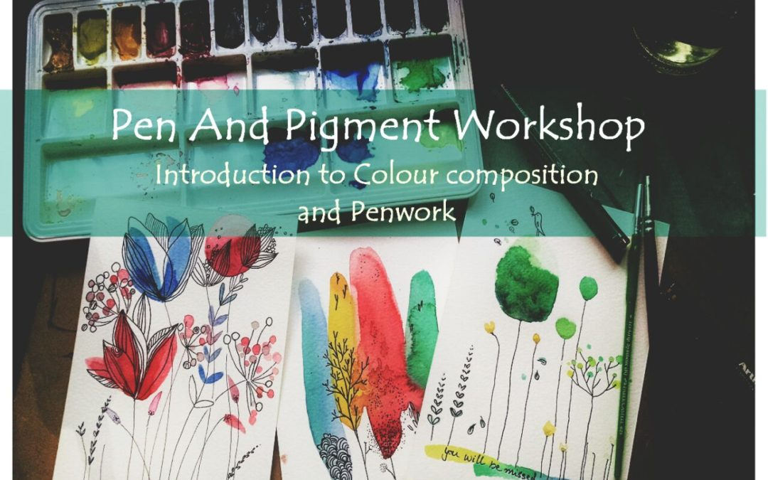Pen and Pigment – Introduction to Colour Composition and Penwork