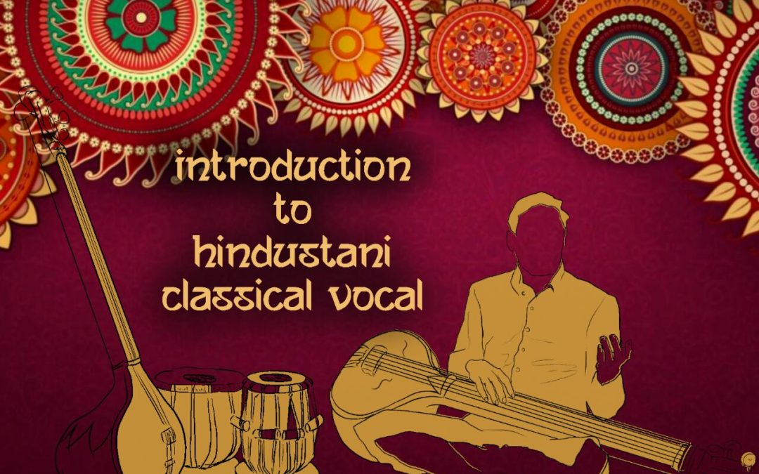 An Introduction to Hindustani Classical – A Vocal Workshop