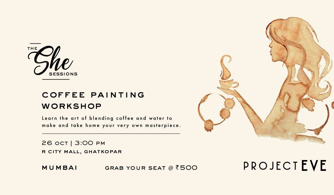 The She Sessions: Coffee Painting Workshop
