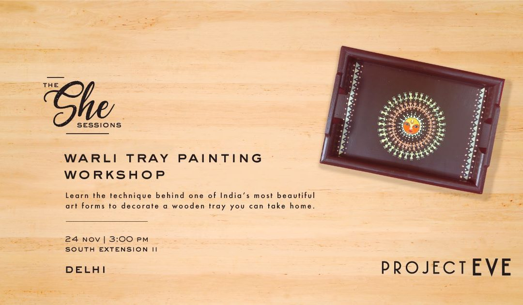 The She Sessions: Warli Tray Painting Workshop ( Delhi )