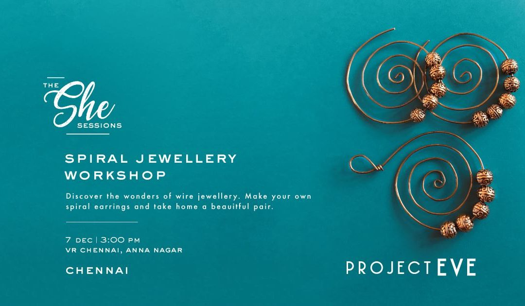 The She Sessions: Spiral Jewellery Workshop(Chennai)