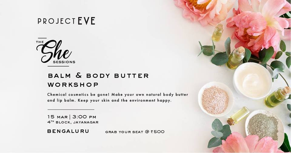 The She Sessions: Balm & Body Butter Workshop(Bangalore)