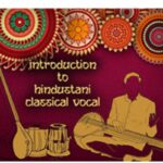 Introduction to Hindustani classical vocal classes - for Beginners in Bangalore
