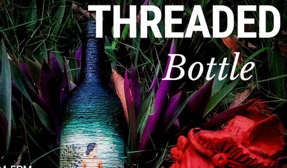 Ironing & Threaded Bottle workshop for Beginners in Chennai, Velachery